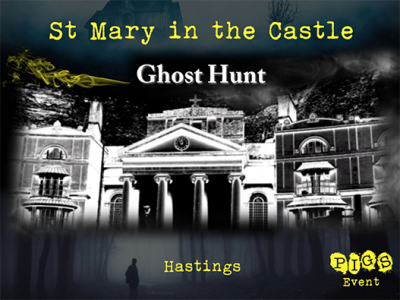 St Mary in the Castle Ghost Hunt